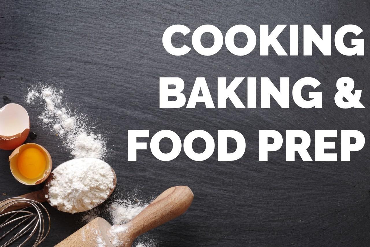 Cooking, Baking & Food Prep